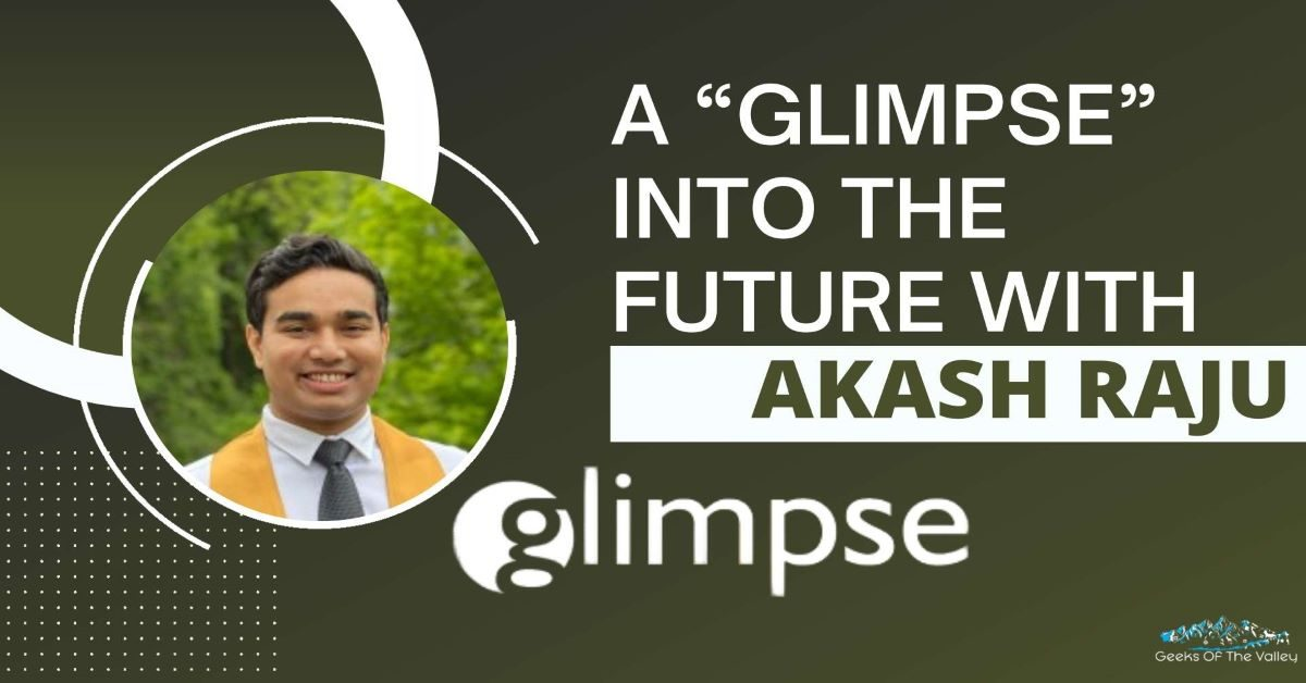 "A ""Glimpse"" into the Future with Akash Raju"