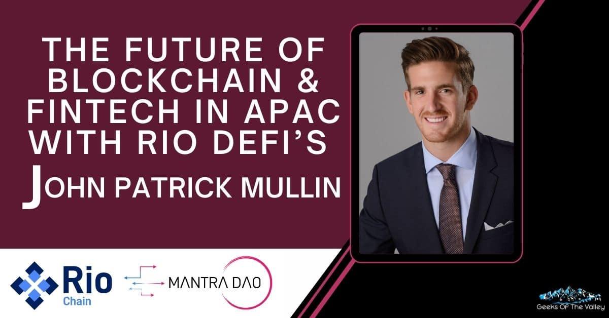 Rio DeFi's John Patrick Mullin