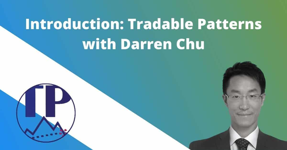 introduction-tradable-patterns-with-darren-chu