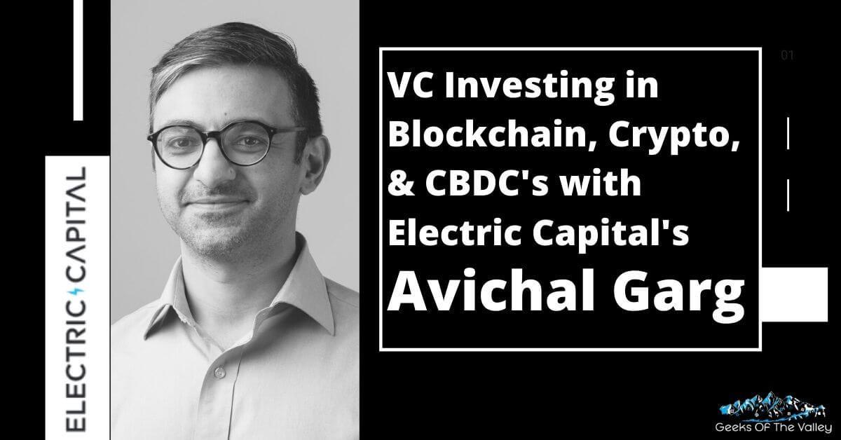 Electric Capital's Avichal Garg